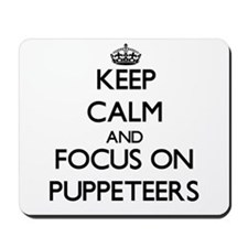 Keep Calm and focus on Puppeteers Mousepad