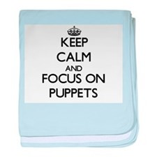 Keep Calm and focus on Puppets baby blanket