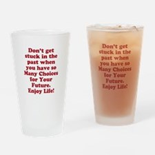 Don't Get Stuck Drinking Glass