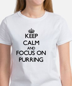 Keep Calm and focus on Purring T-Shirt