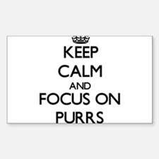 Keep Calm and focus on Purrs Decal