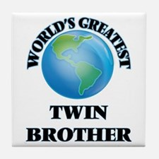 World's Greatest Twin Brother Tile Coaster
