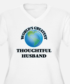 World's Greatest Thoughtful Husb Plus Size T-Shirt