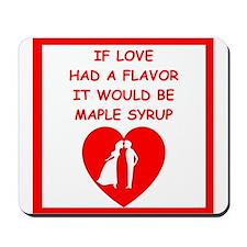 maple syrup Mousepad