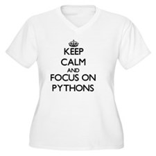 Keep Calm and focus on Pythons Plus Size T-Shirt