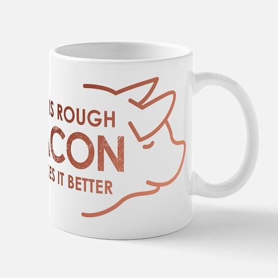 Life Is Rough Bacon Mug
