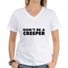 Don't Be a Creeper Shirt