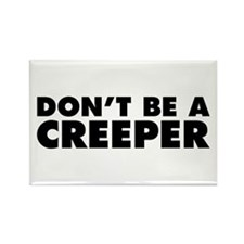 Don't Be a Creeper Rectangle Magnet