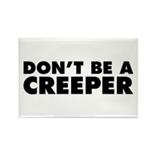 Don't Be a Creeper Rectangle Magnet (100 pack)