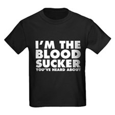 I'm the Blood Sucker You've Hear T