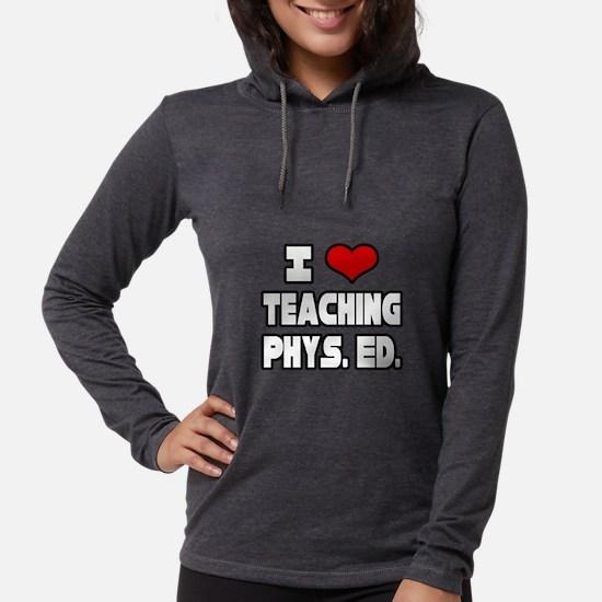 """I Love Teaching PE"" Long Sleeve T-Shirt"
