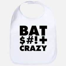Bat $#!+ Crazy Bib