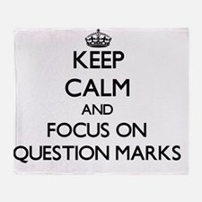 Keep Calm and focus on Question Mark Throw Blanket