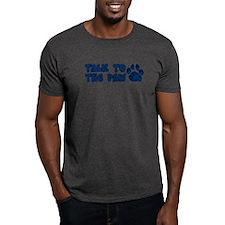 TALK TO THE PAW T-Shirt T-Shirt