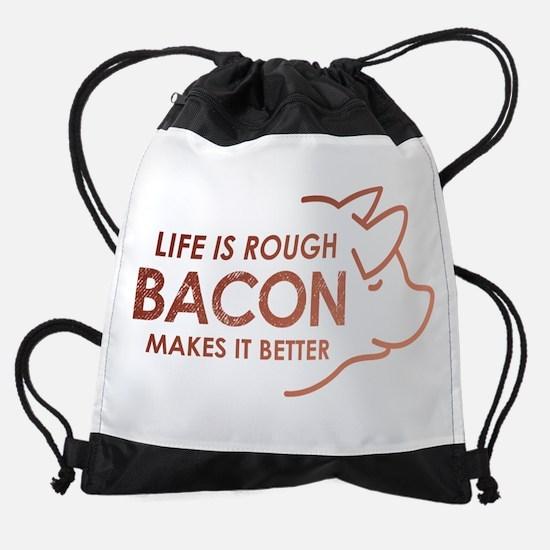 Life Is Rough Bacon Drawstring Bag
