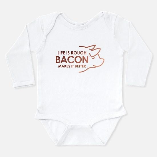 Life Is Rough Bacon Long Sleeve Infant Bodysuit