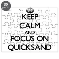 Keep Calm and focus on Quicksand Puzzle