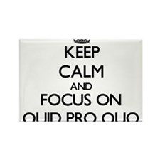 Keep Calm and focus on Quid Pro Quo Magnets