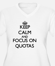 Keep Calm and focus on Quotas Plus Size T-Shirt