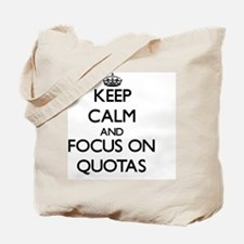 Keep Calm and focus on Quotas Tote Bag