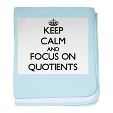 Keep Calm and focus on Quotients baby blanket