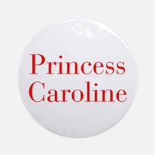 Princess Caroline-bod red Ornament (Round)