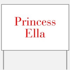 Princess Ella-bod red Yard Sign
