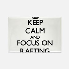 Keep Calm and focus on Rafting Magnets