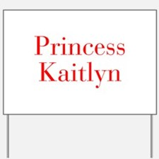 Princess Kaitlyn-bod red Yard Sign