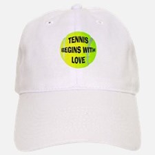 Tennis Begins With Love Cap
