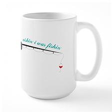 Wishin I Was fishin Mugs