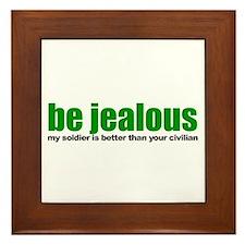 Be Jealous Framed Tile