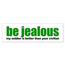 Be Jealous Bumper Bumper Sticker