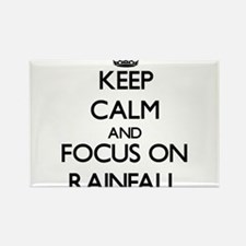 Keep Calm and focus on Rainfall Magnets