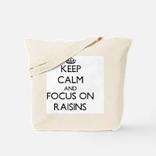 Keep Calm and focus on Raisins Tote Bag
