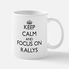 Keep Calm and focus on Rallys Mugs