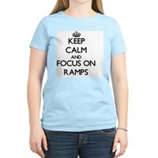 Keep Calm and focus on Ramps T-Shirt