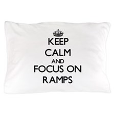 Keep Calm and focus on Ramps Pillow Case