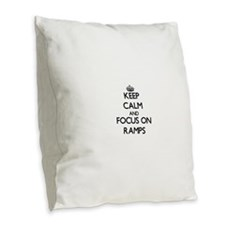 Keep Calm and focus on Ramps Burlap Throw Pillow