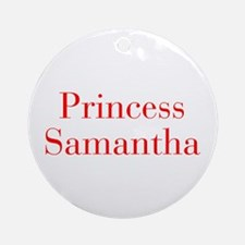 Princess Samantha-bod red Ornament (Round)