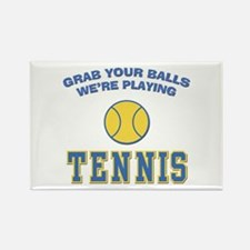 Grab Your Balls Tennis Rectangle Magnet