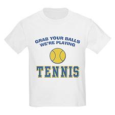 Grab Your Balls Tennis T-Shirt