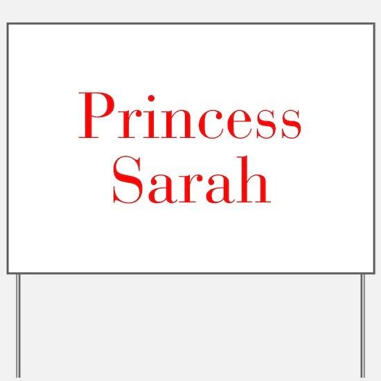 Princess Sarah-bod red Yard Sign