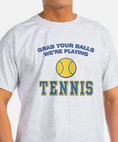 Grab Your Balls Tennis T-Shirt