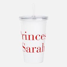 Princess Sarah-bod red Acrylic Double-wall Tumbler