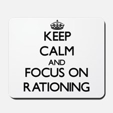 Keep Calm and focus on Rationing Mousepad