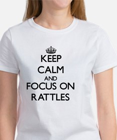 Keep Calm and focus on Rattles T-Shirt