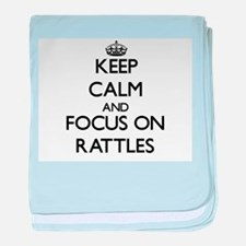 Keep Calm and focus on Rattles baby blanket