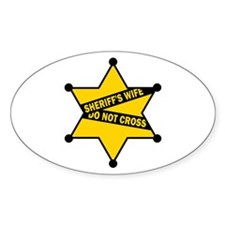 Sheriff's Wife Do Not Cross Oval Decal