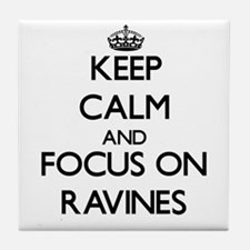 Keep Calm and focus on Ravines Tile Coaster
